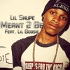 MEANT TO BE - LIL SNUPE  ft LIL BOOSIE /  A POPE MONEY MUZIK REMIX
