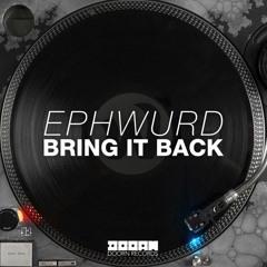 Ephwurd - Bring It Back