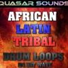 AFRICAN ,LATIN, TRIBAL,  DRUM LOOPS  Vol1  DOWNLOAD