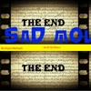 The End = Sad Video Full Song