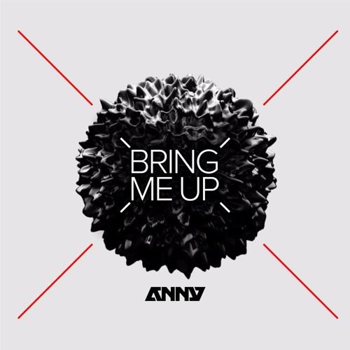 ANNY - Bring Me Up (Original Mix) [FREE DOWNLOAD]