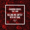 Killing Me Softly (Ft. Jano)