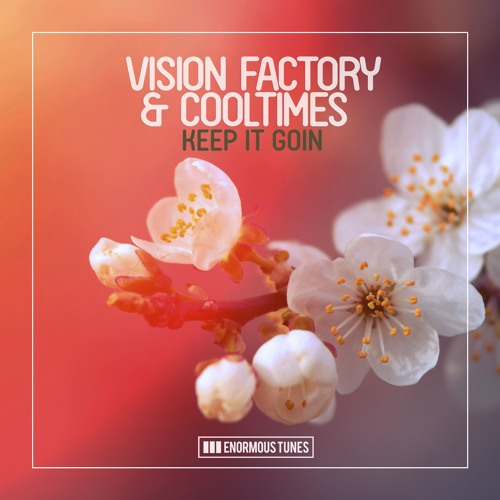 Vision Factory & Cooltimes - Keep It Goin (Radio Mix )