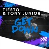 Tiësto  & Tony Junior - Get Down [OUT NOW]
