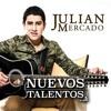 Ya Te Perdi La Fe - Julian Mercado [En Vivo Desde Culiacan 2015 Con Tololoche]