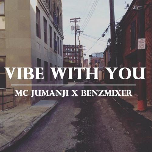 MC Jumanji x Benzmixer - Vibe With You #AmericanGrime