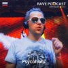 Rave Podcast 020: guest mix by Psycoholic (Russia)