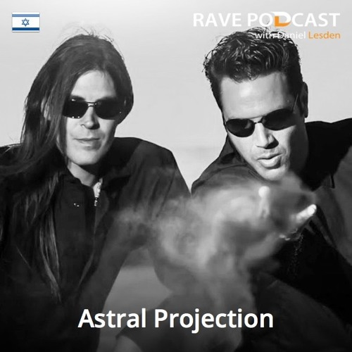 Daniel Lesden - Rave Podcast 022: guest mix by Astral Projection (Israel)