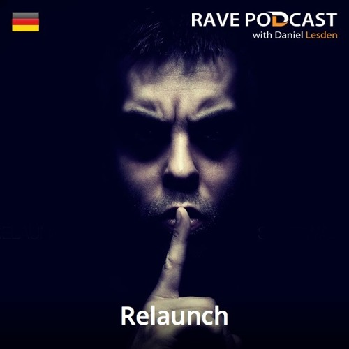 Daniel Lesden - Rave Podcast 030: guest mix by Relaunch (Germany)