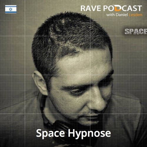 Daniel Lesden - Rave Podcast 039: guest mix by Space Hypnose (Israel)