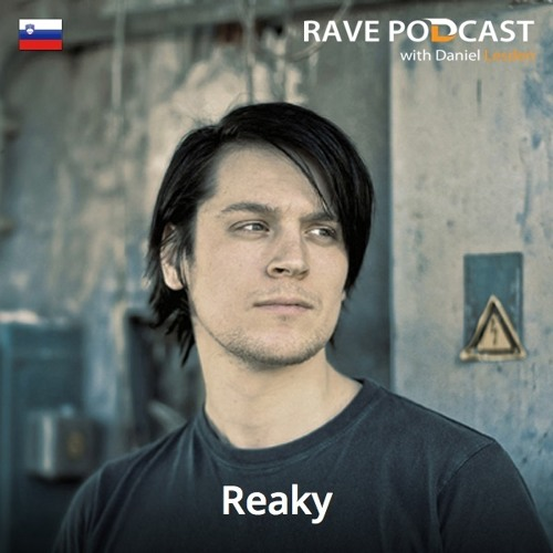 Daniel Lesden - Rave Podcast 043: guest mix by Reaky (Slovenia)