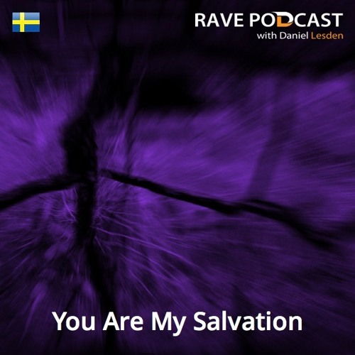 Daniel Lesden - Rave Podcast 047: guest mix by You Are My Salvation (Sweden)