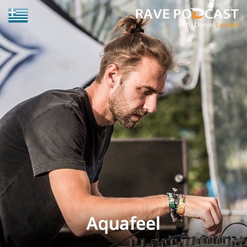 Daniel Lesden - Rave Podcast 049: guest mix by Aquafeel (Greece)
