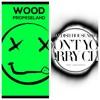 Promise Land & Swedish House Mafia - Don't You Worry Wood (Promise Land Vip Mashup)