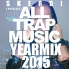 All Trap Yearmix (Special Edition Part 1)