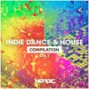 Indie Dance & House (LVL1) [Heroic Compilation Mix]