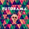 FUTURAMA (Original Mix) [FREE DOWNLOAD]