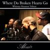 Where Do Broken Hearts Go (AHMIR - Whitney Houston Tribute)