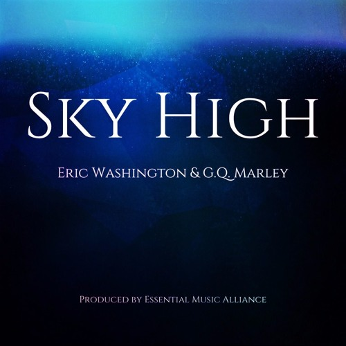 Sky High (feat. GQ Marley) [Produced By Essential Music Alliance]