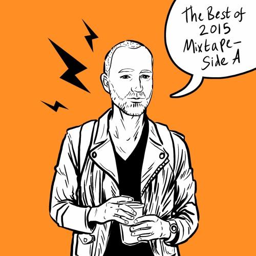 Best of 2015 Mixtape - Side A
