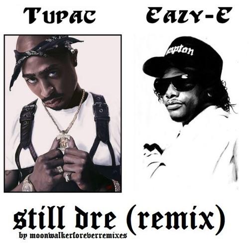 2Pac & Eazy E - Still Dre (Remix By MoonwalkerForever Remixes)