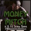 Money Mitch- K.E FT DREW BEEZ - Prod: Division