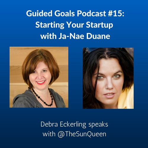 Ep #16: Starting Your Startup with Ja-Nae Duane