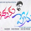 LOVE ME AGAIN(NANNAKU PREMATHO) MIX BY DJ PRAVEEN