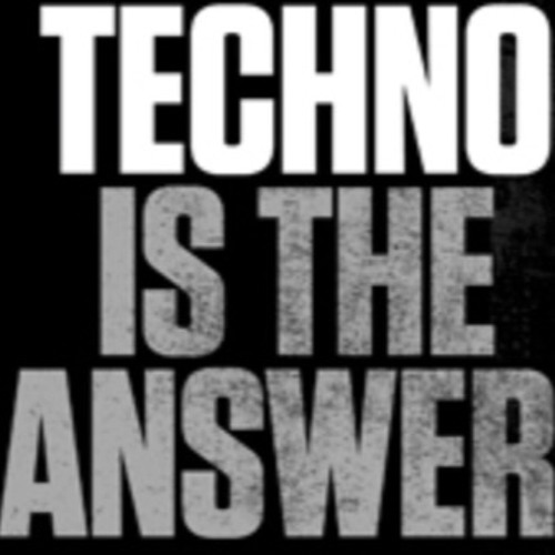 Techno Is The Answer.