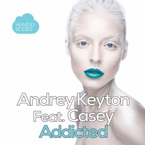 Thumbnail Andrey Keyton Feat Casey Addicted Original Mix