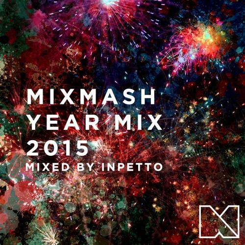 Mixmash Yearmix - 2015 [Mixed by: Inpetto]