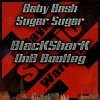Baby Bash-Sugar sugar (BlacKSharK DnB Bootleg)