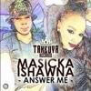 Masicka Ishawna Answer Me [RAW] Explicit April 2015 Mp3