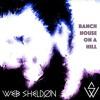 Web Sheldon - Ranch House On A Hill