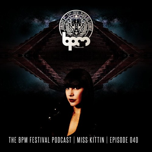 The BPM Festival Podcast 040 - Miss Kittin