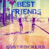 Supreme Music - Best Friends Eastrockers Remix