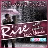 Rise Yours Hands With Dj Adil Dubai & Dj Prasen