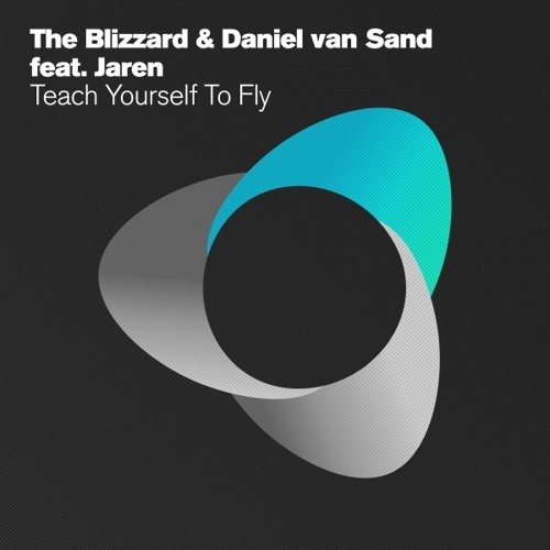 The Blizzard & Daniel van Sand feat. Jaren - Teach Yourself To Fly (Radio Edit) [Armada]
