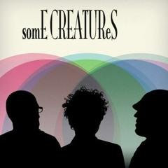some creatures [LP]