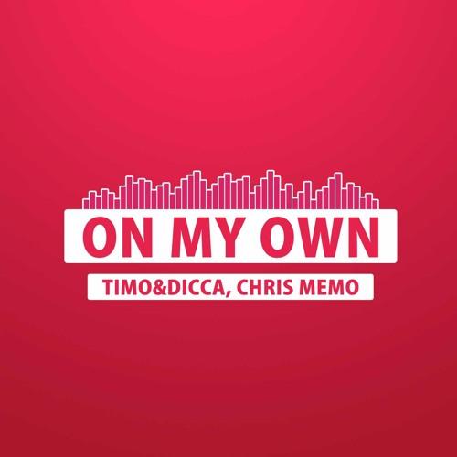 Timo&Dicca  Chris Memo - On my own (Greg Tolens Remix)