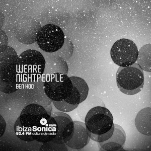 Ben Hoo - We Are The Night People Guestmix Dubphone - Ibiza Sonica Radio