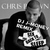 J - MONEY CHRIS BROWN BACK TO SLEEP MIX