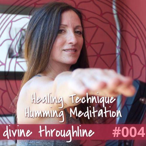DT#004 Healing Technique/Humming Meditation