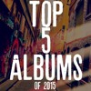 Top 5 Hip Hop Songs/Albums Of 2015 Review Podcast