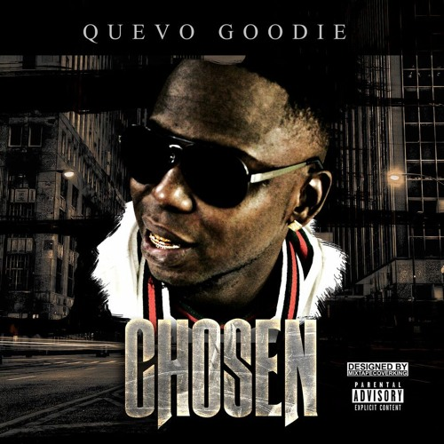 QUEVO GOODIE - CHOSEN   Produced By 3rd World Ent. (main)
