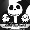 Wubbaduck x SirMark - Nightmare After Christmas (DubstepGutter & Kill The Copyright Release)