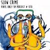 Slow Crime - Spaghetti Monster Podcast #010 (Vinyl Only)