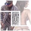 Download Quien Dijo Amigos - Carlitos Rossy (Remix 95Bpm) Mp3