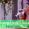 SUPERGIRL FROM CHINA - REMIX - PRAT3EK FT. DJ RAHUL