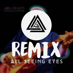 Dire Straits - Money For Nothing (All Seeing Eyes Remix)[Extended Mix]